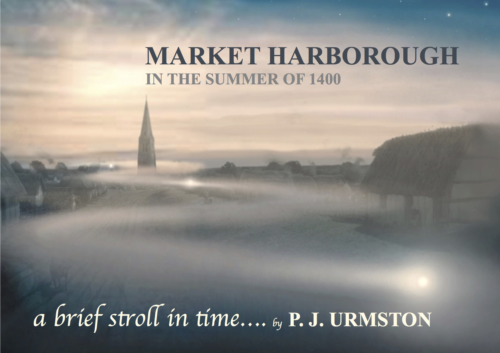 MARKET HARBOROUGH IN THE SUMMER OF 1400